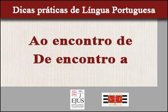 Dicas práticas de Língua Portuguesa: Ao encontro de. De encontro a
