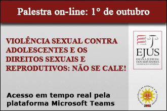 Palestra: Violência sexual contra adolescentes e os direitos sexuais e reprodutivos: Não se cale
