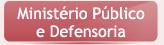 Ministério Público e Defensoria