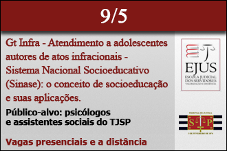 GT INFRA - ATENDIMENTO A ADOLESCENTES AUTORES DE ATOS INFRACIONAIS