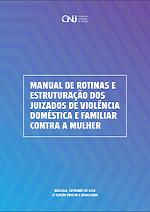 Capa da Cartilha Manual de Rotinas e Estruturação dos Juizados de Violência Doméstica e Familiar contra a Mulher