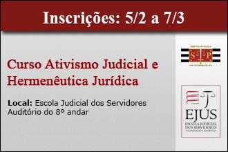 Curso Ativismo Judicial e Hermenêutica Jurídica