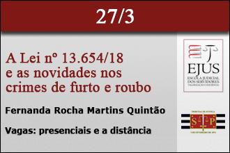 A Lei Nº 13.654/2018 e as novidades nos crimes de Furto e Roubo