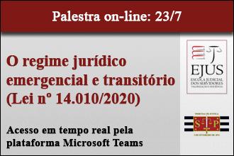 Palestra: O REGIME JURÍDICO EMERGENCIAL E TRANSITÓRIO (LEI Nº 14.010/2020)