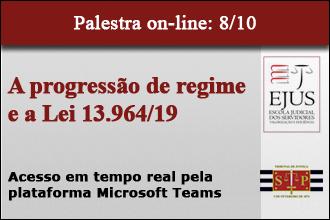 Palestra Online: A progressão de regime e a Lei 13.964/19