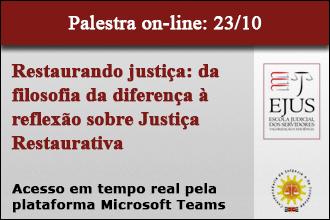 Palestra Online: Restaurando Justiça - Da filosofia da diferença à reflexão sobre Justiça Restaurativa